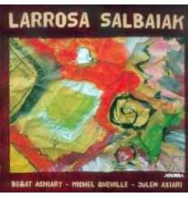 Beñat Achiary, Michel Queuille, Julen Axiari - Larrosa Salbaiak